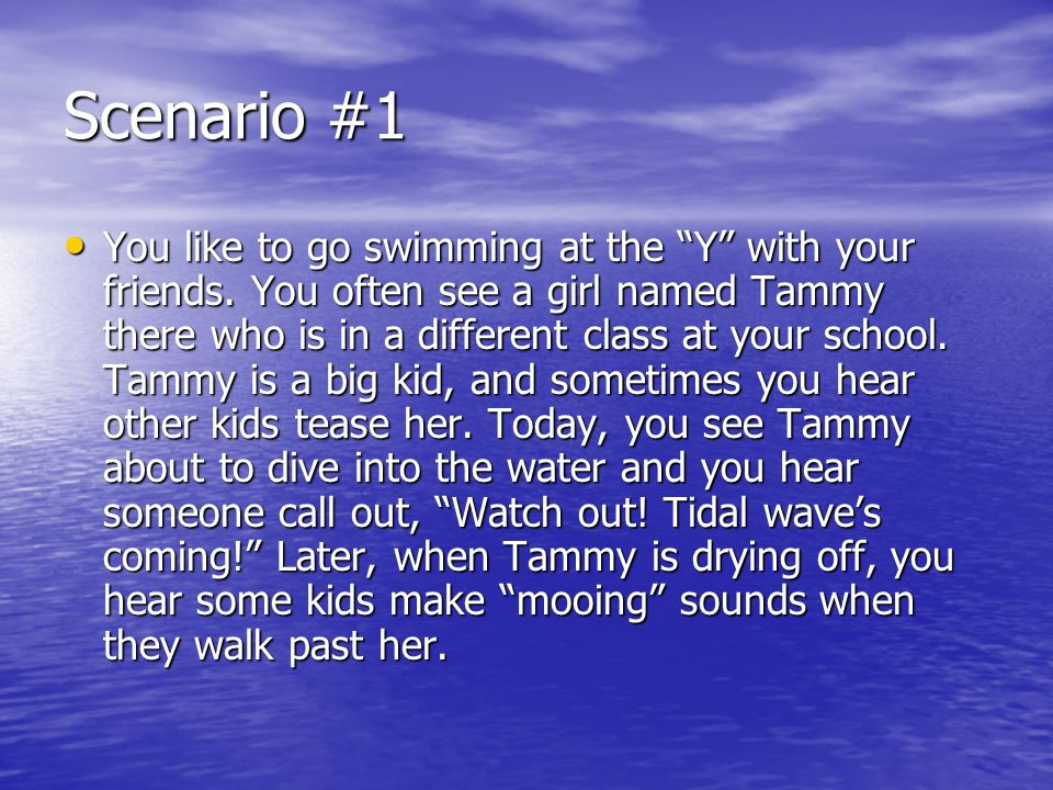 Scenario #1 You like to go swimming at the Y with your friends.