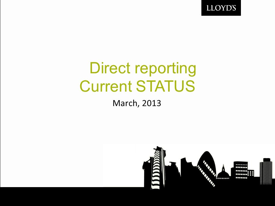 Direct reporting Current STATUS March, 2013
