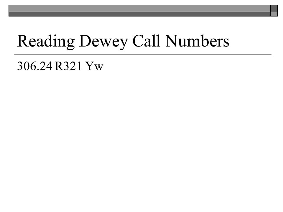 Reading Dewey Call Numbers 306.24 R321 Yw
