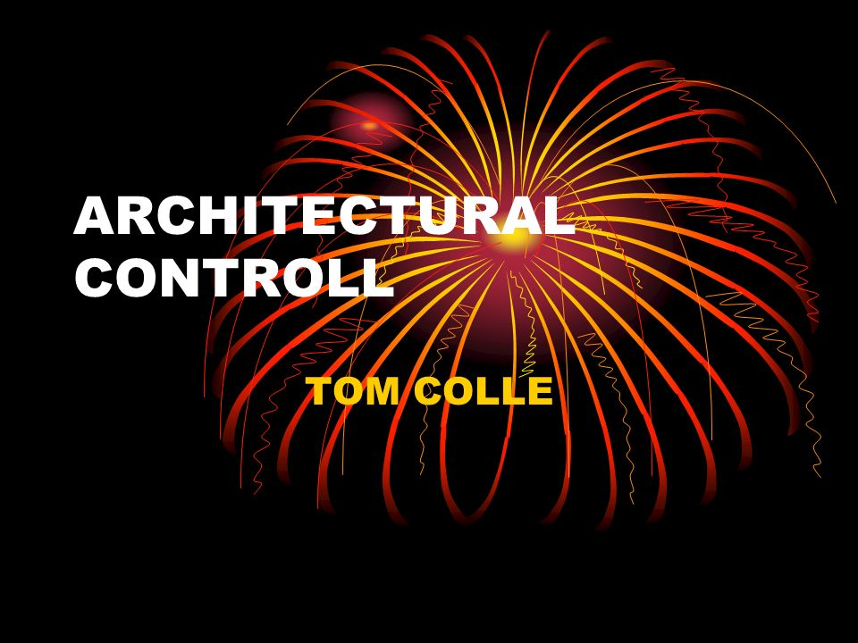 ARCHITECTURAL CONTROLL TOM COLLE