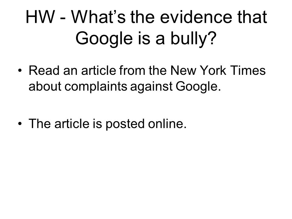 HW - Whats the evidence that Google is a bully.