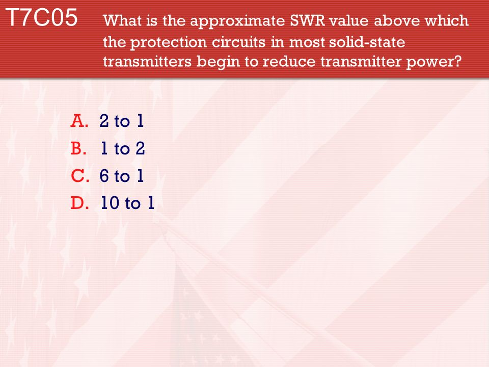 T7C05 What is the approximate SWR value above which the protection circuits in most solid-state transmitters begin to reduce transmitter power.