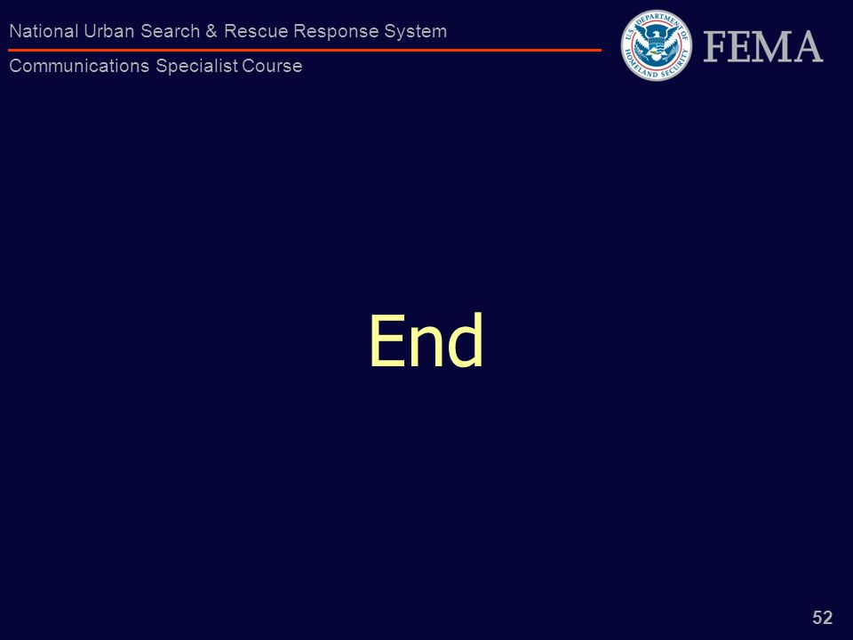 52 National Urban Search & Rescue Response System Communications Specialist Course End