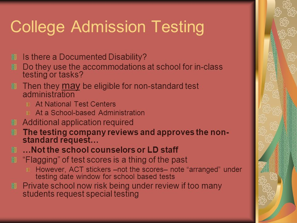 College Admission Testing Is there a Documented Disability.