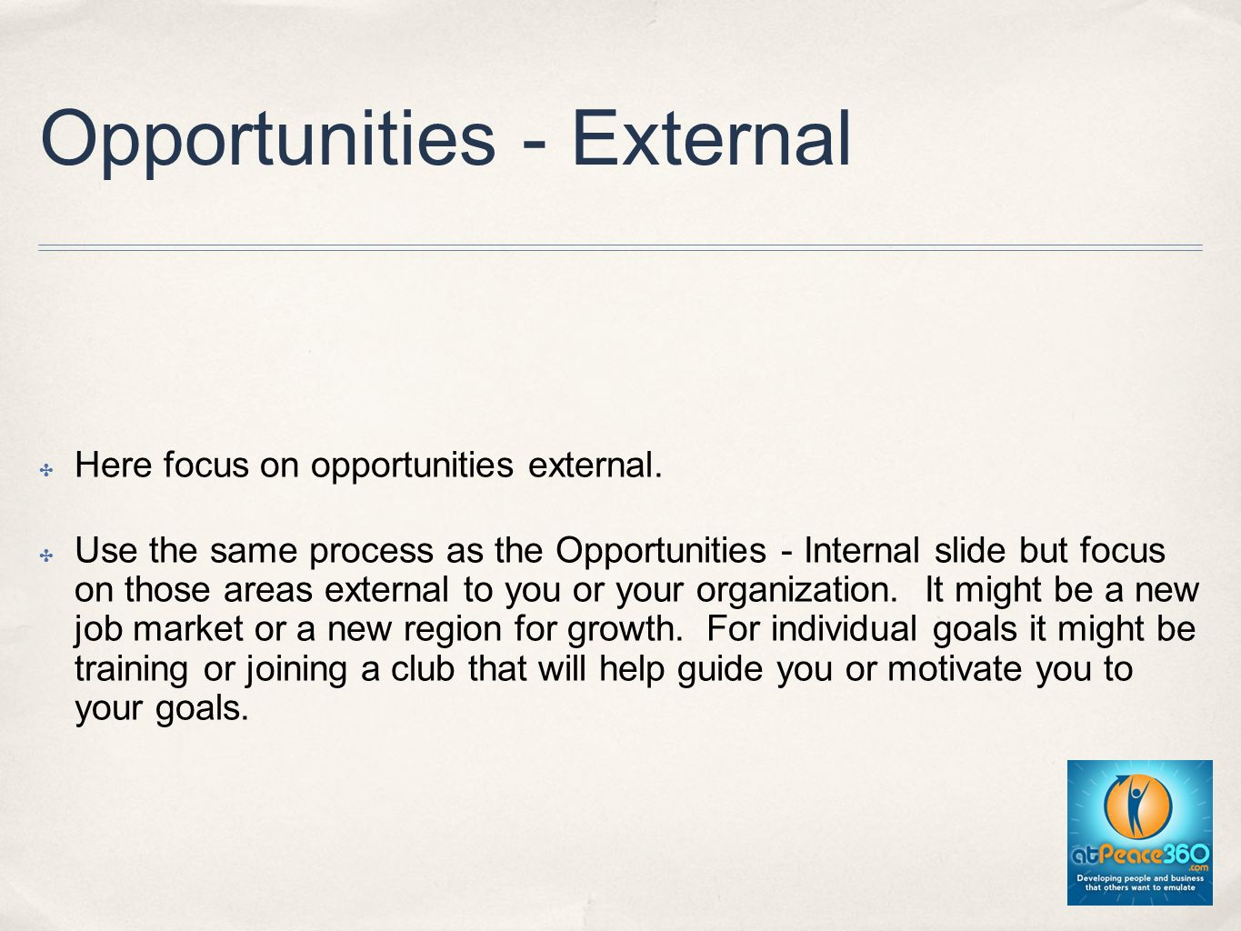 Opportunities - External Here focus on opportunities external.