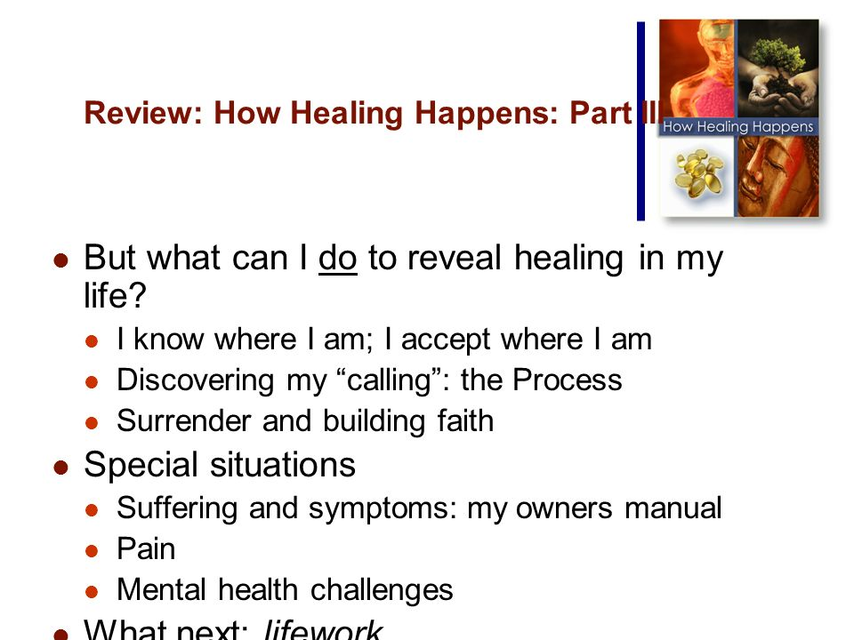 Review: How Healing Happens: Part III But what can I do to reveal healing in my life.