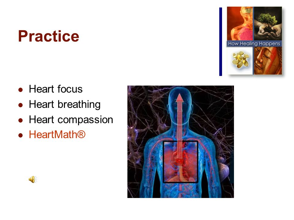 Practice Heart focus Heart breathing Heart compassion HeartMath®