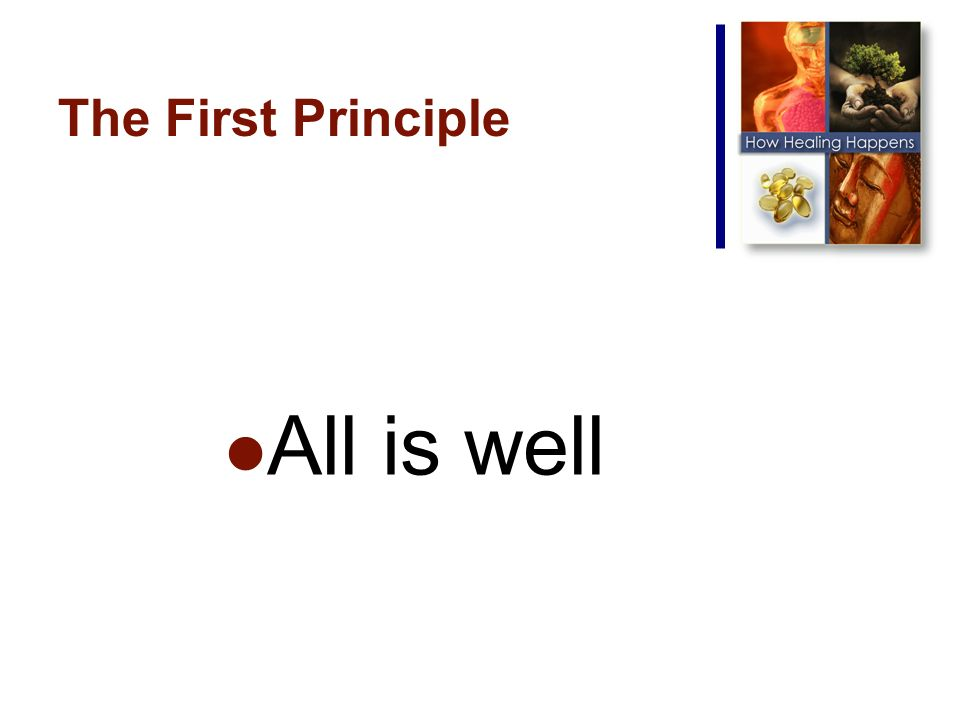 The First Principle All is well