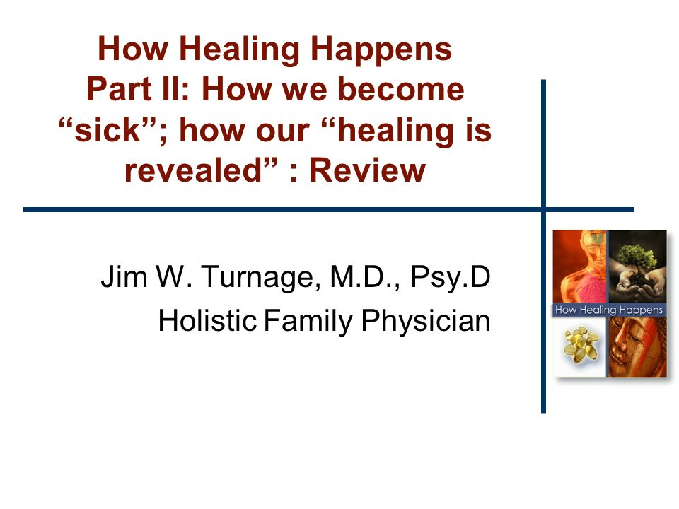 How Healing Happens Part II: How we become sick; how our healing is revealed : Review Jim W.
