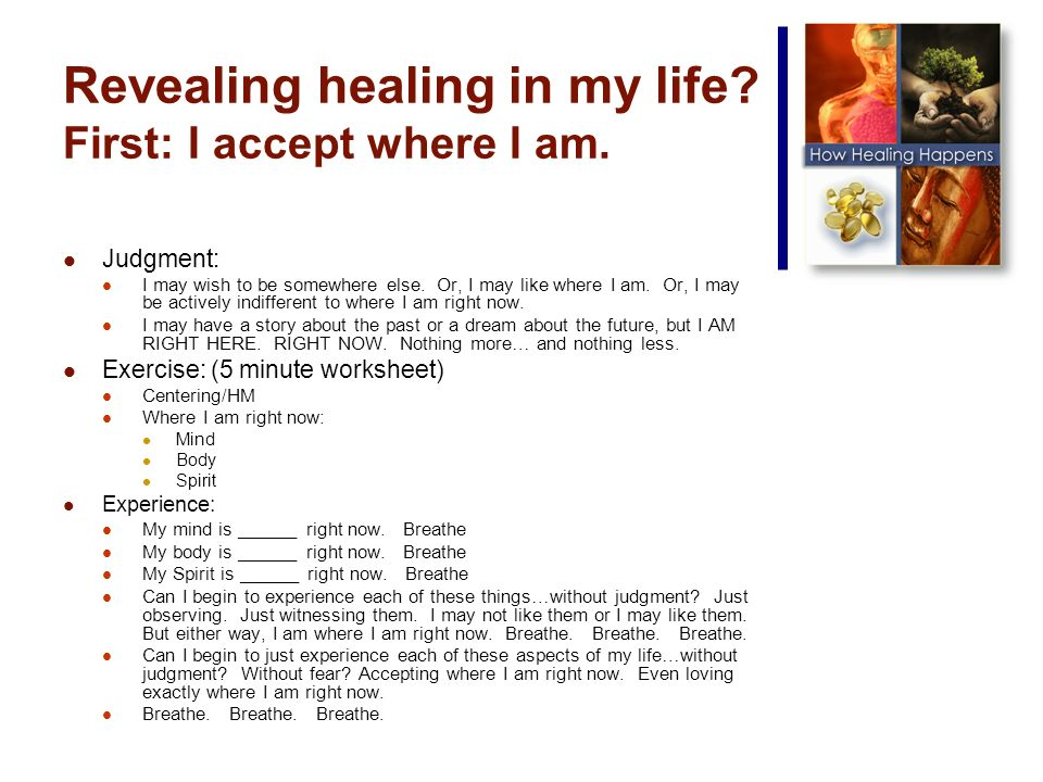 Revealing healing in my life. First: I accept where I am.