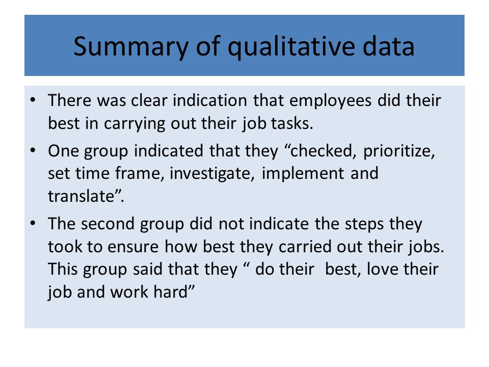 Summary of qualitative data There was clear indication that employees did their best in carrying out their job tasks.