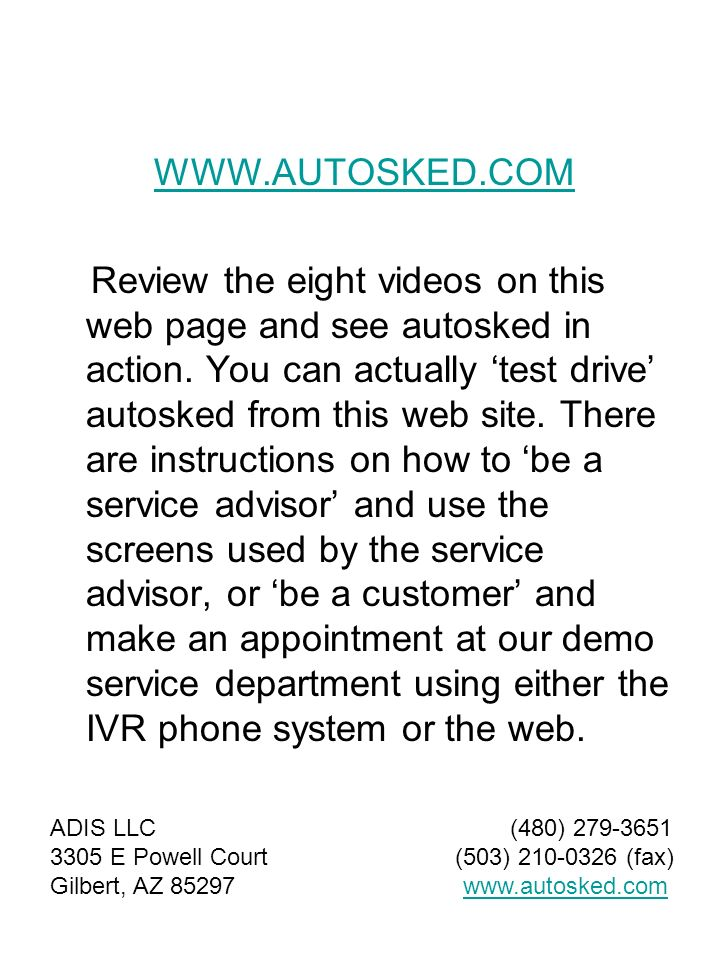 WWW.AUTOSKED.COM Review the eight videos on this web page and see autosked in action.