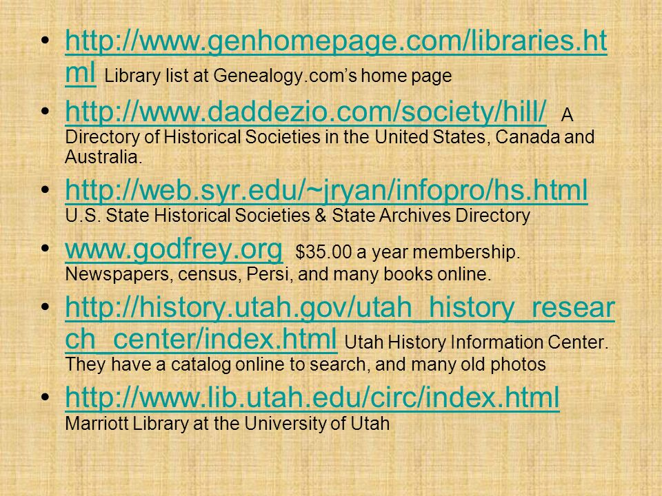 ml Library list at Genealogy.coms home pagehttp://  ml   A Directory of Historical Societies in the United States, Canada and Australia.    U.S.