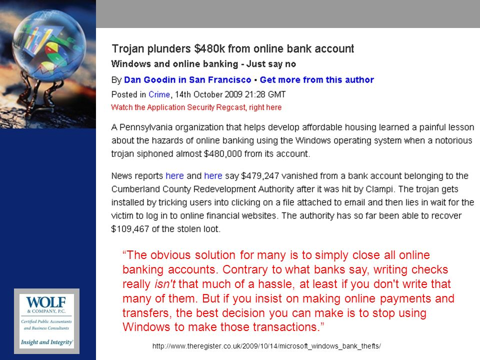 The obvious solution for many is to simply close all online banking accounts.