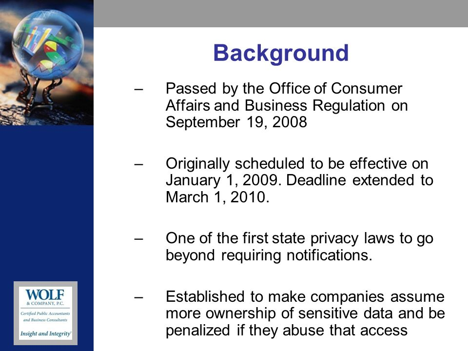 Background –Passed by the Office of Consumer Affairs and Business Regulation on September 19, 2008 –Originally scheduled to be effective on January 1, 2009.