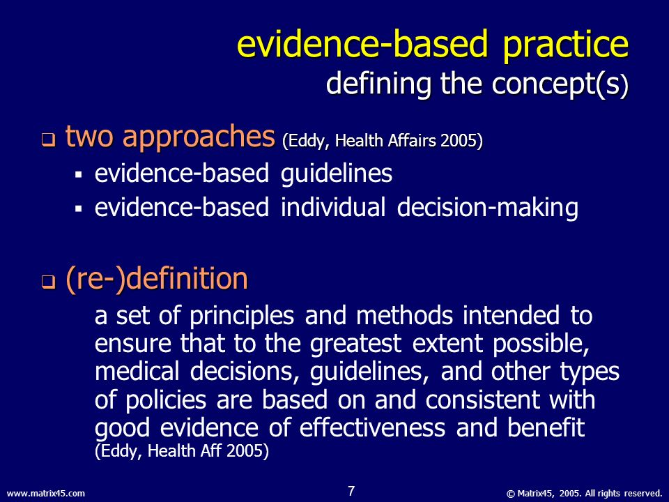 © Matrix45, All rights reserved.  6 evidence-based practice ideal vs.