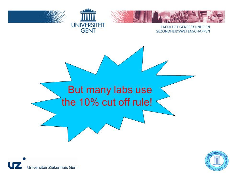 But many labs use the 10% cut off rule!