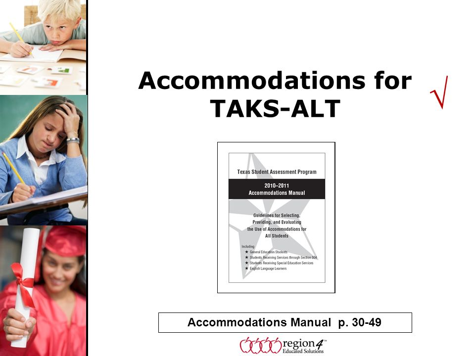 Accommodations for TAKS-ALT Accommodations Manual p. 30-49