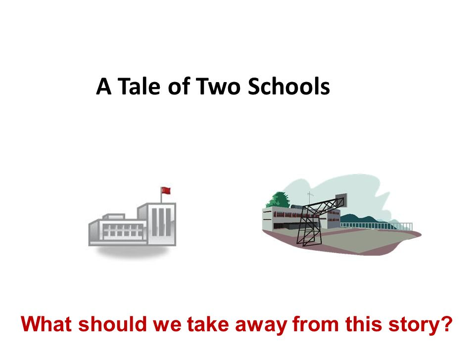A Tale of Two Schools What should we take away from this story