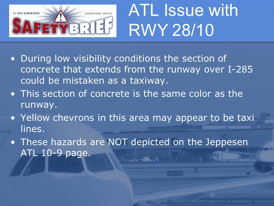 ATL Issue with RWY 28/10 During low visibility conditions the section of concrete that extends from the runway over I-285 could be mistaken as a taxiway.