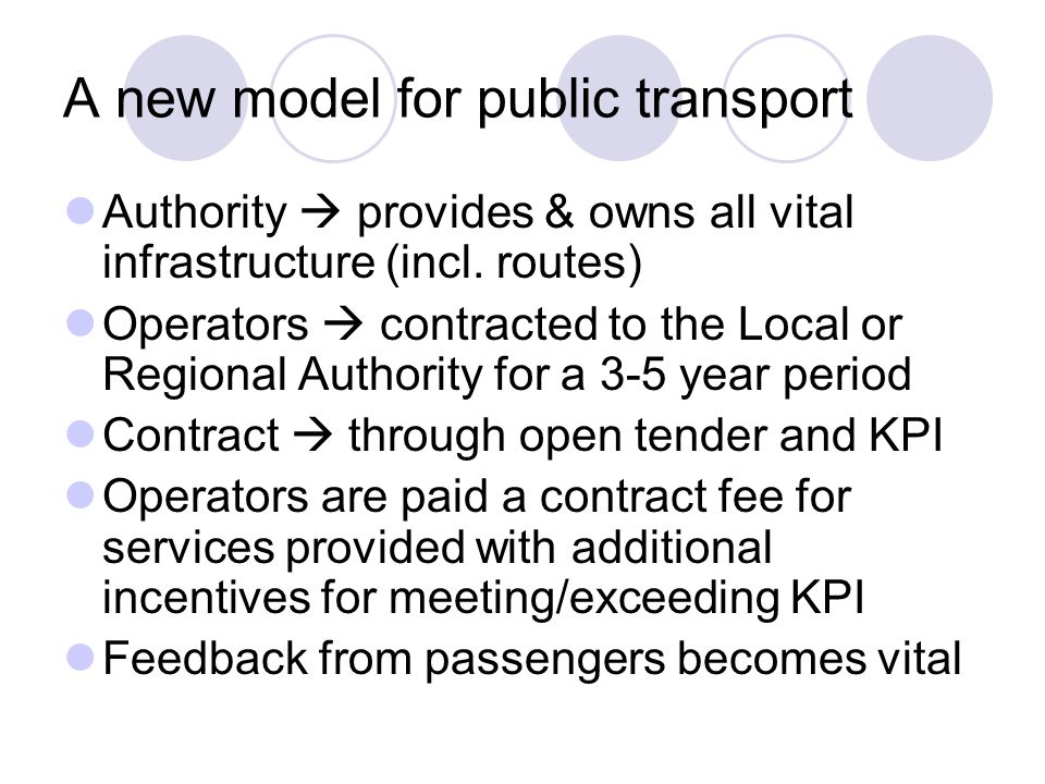 A new model for public transport Authority provides & owns all vital infrastructure (incl.
