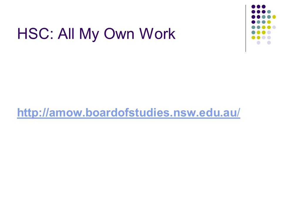 HSC: All My Own Work http://amow.boardofstudies.nsw.edu.au/