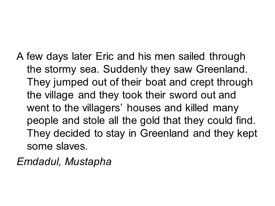 A few days later Eric and his men sailed through the stormy sea.