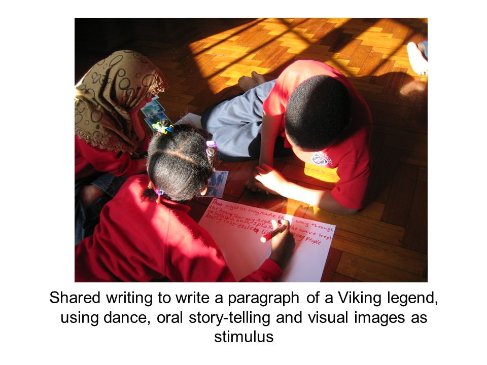 Shared writing to write a paragraph of a Viking legend, using dance, oral story-telling and visual images as stimulus