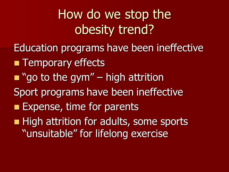 How do we stop the obesity trend.