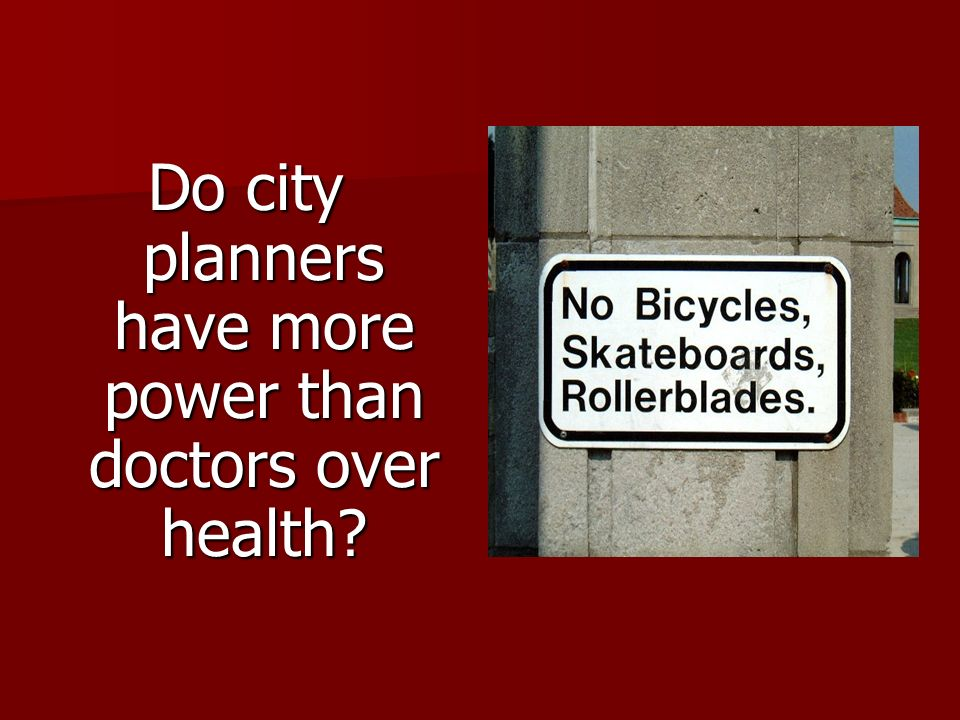 Do city planners have more power than doctors over health