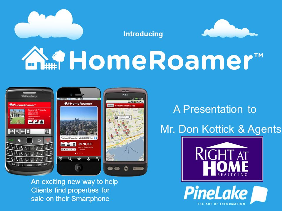 An exciting new way to help Clients find properties for sale on their Smartphone Introducing A Presentation to Mr.