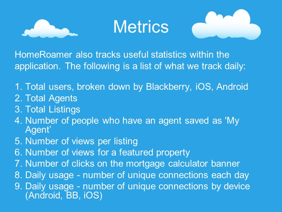 Metrics HomeRoamer also tracks useful statistics within the application.