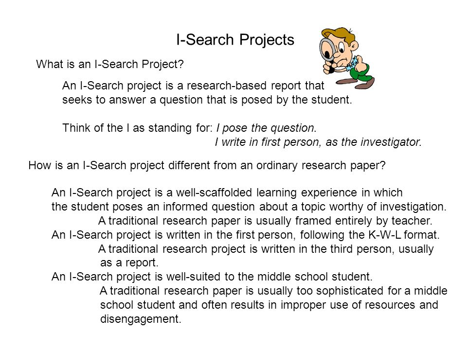 I-Search Projects What is an I-Search Project.