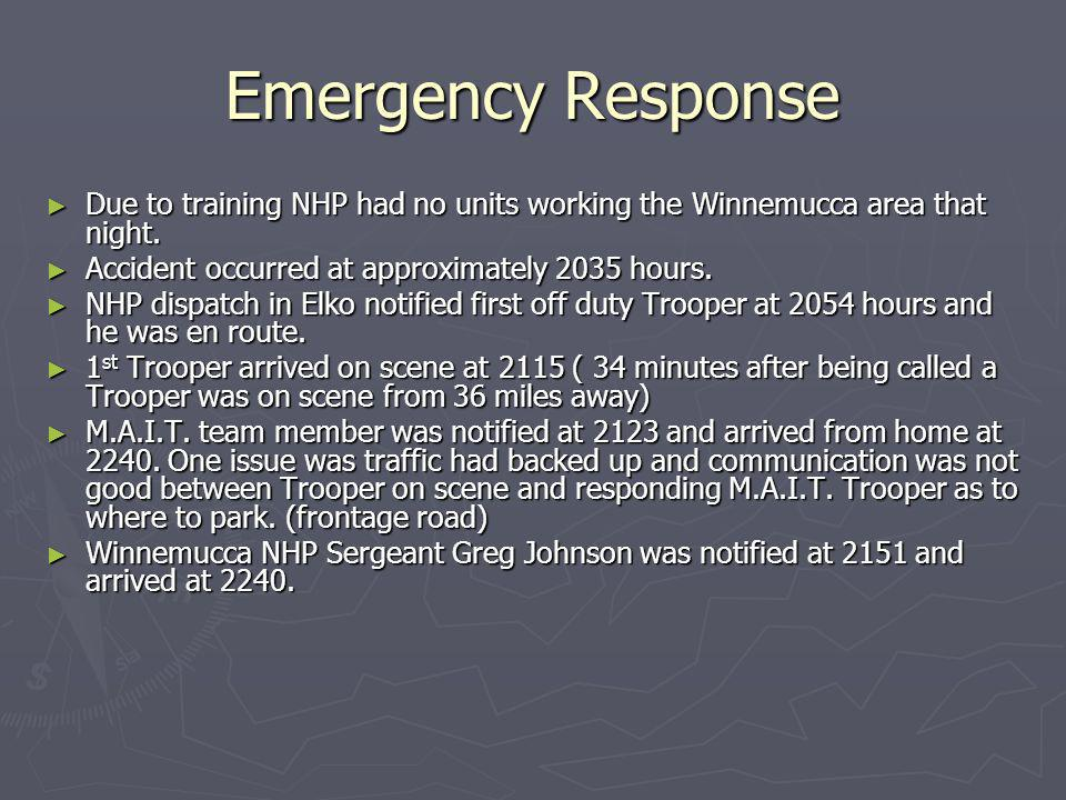 Emergency Response Due to training NHP had no units working the Winnemucca area that night.