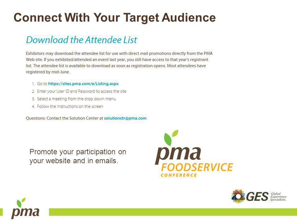 Connect With Your Target Audience Promote your participation on your website and in  s.