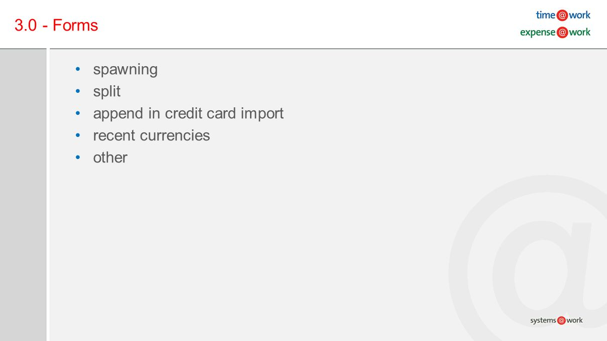 3.0 - Forms spawning split append in credit card import recent currencies other