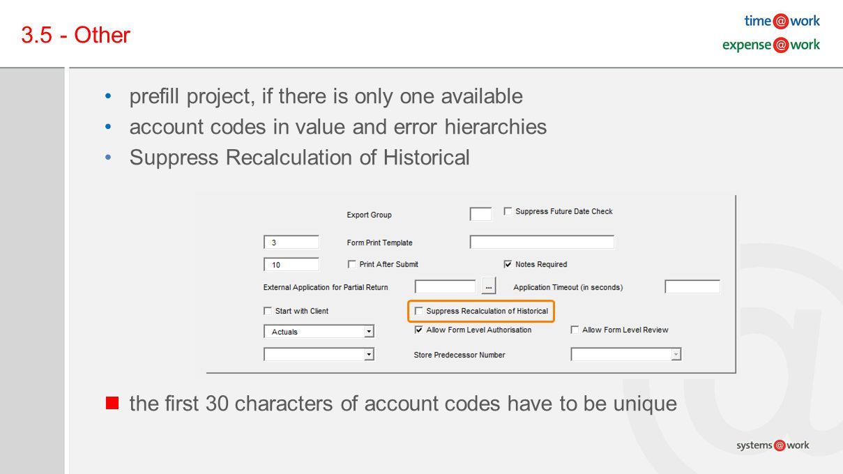 3.5 - Other prefill project, if there is only one available account codes in value and error hierarchies Suppress Recalculation of Historical the first 30 characters of account codes have to be unique