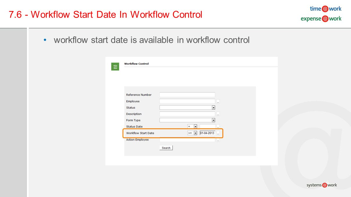 7.6 - Workflow Start Date In Workflow Control workflow start date is available in workflow control