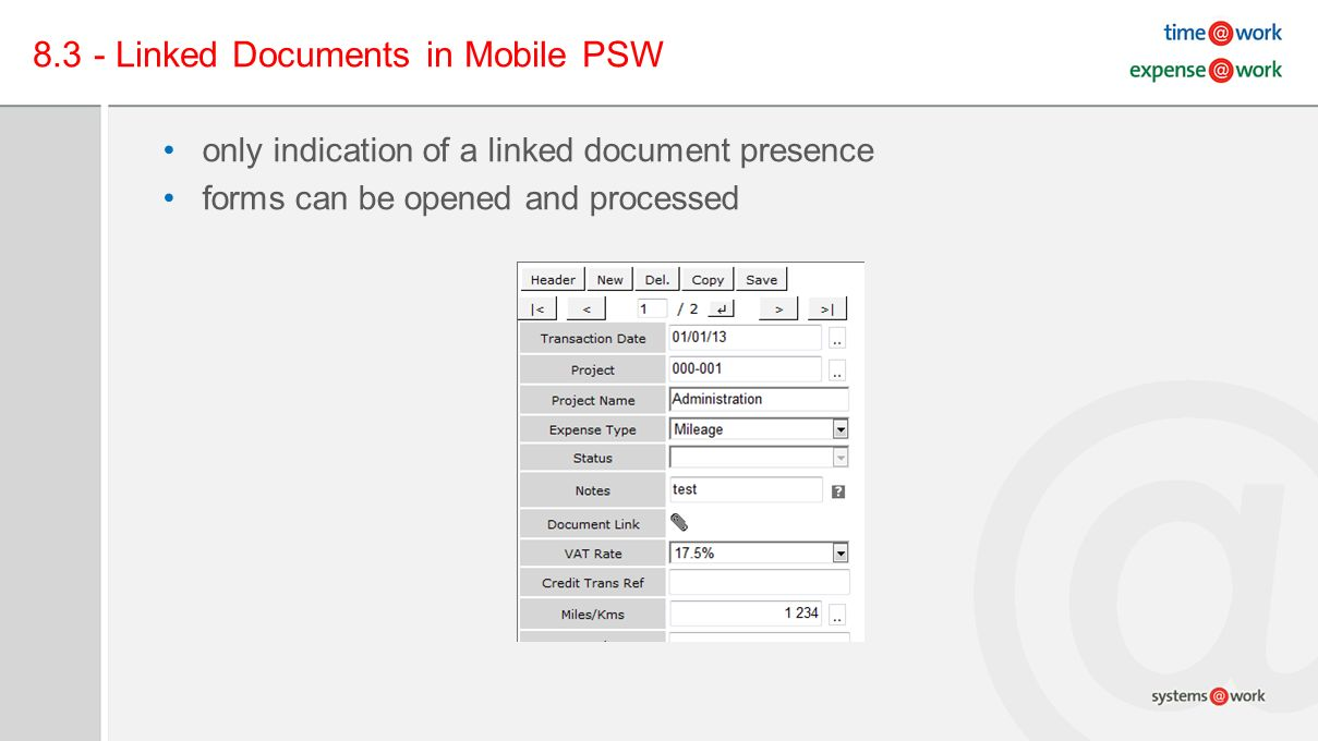 8.3 - Linked Documents in Mobile PSW only indication of a linked document presence forms can be opened and processed