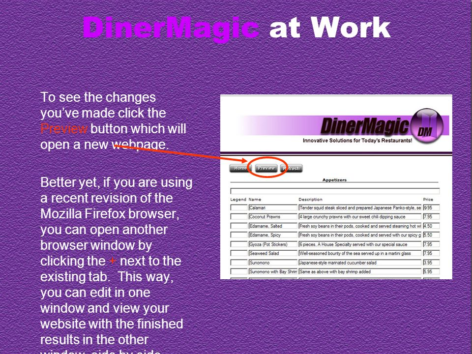 DinerMagic at Work To see the changes youve made click the Preview button which will open a new webpage.
