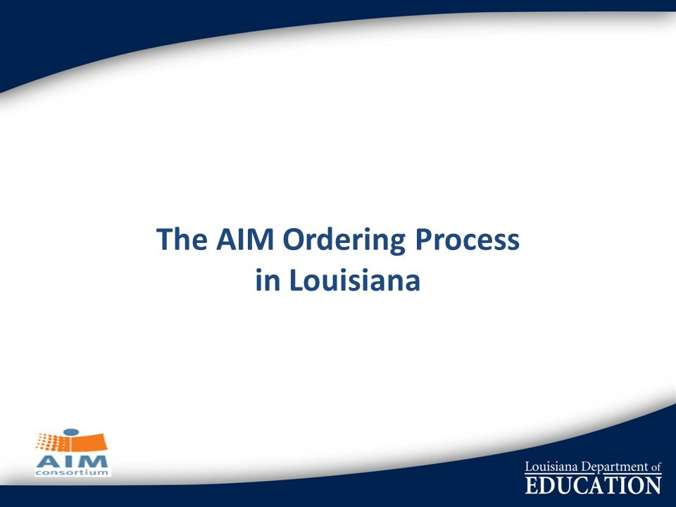 The AIM Ordering Process in Louisiana