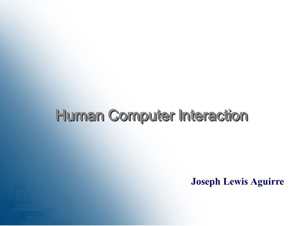 Joseph Lewis Aguirre Human Computer Interaction
