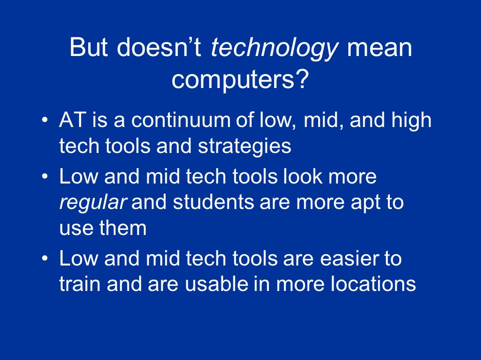 But doesnt technology mean computers.