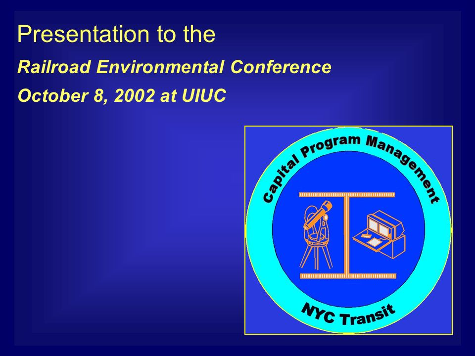 Presentation to the Railroad Environmental Conference October 8, 2002 at UIUC