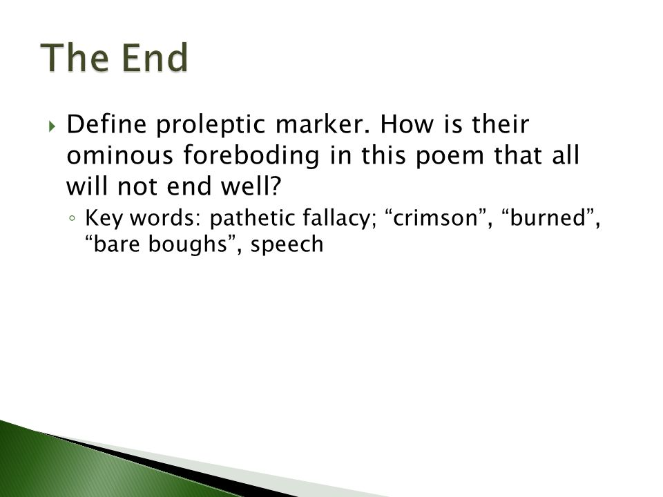 Define proleptic marker. How is their ominous foreboding in this poem that all will not end well.