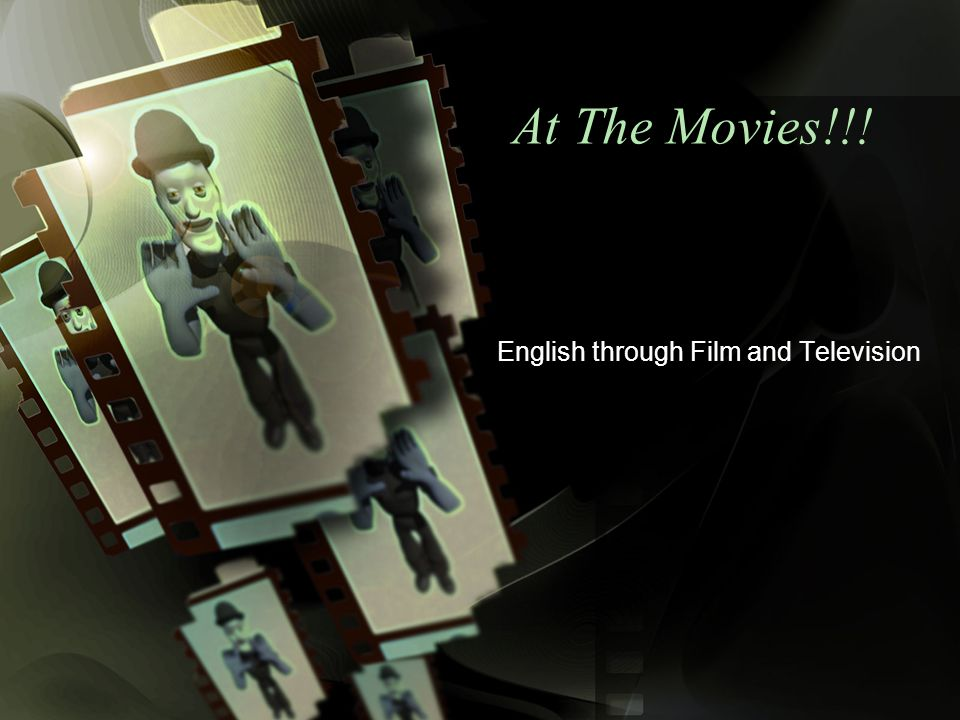 At The Movies!!! English through Film and Television