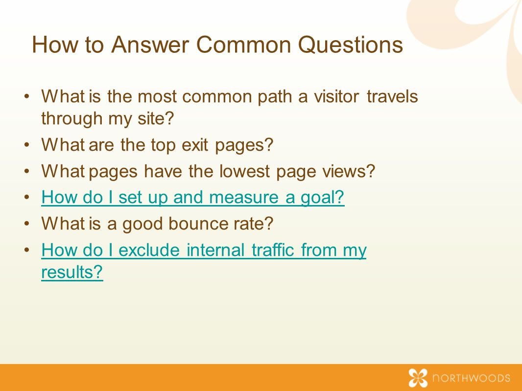 How to Answer Common Questions What is the most common path a visitor travels through my site.