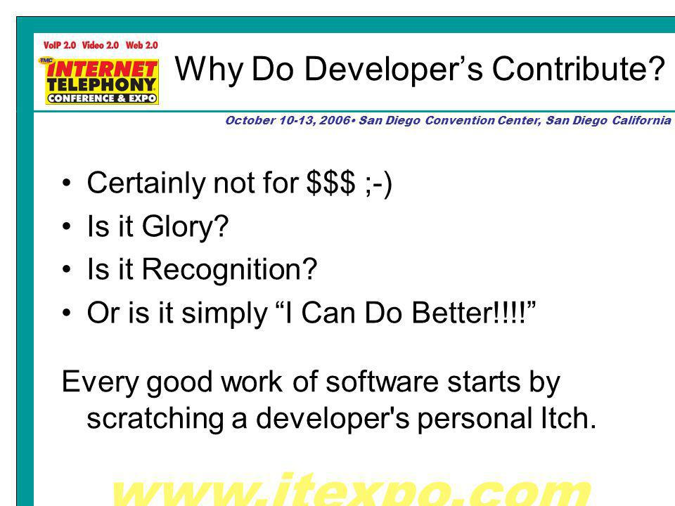 October 10-13, 2006 San Diego Convention Center, San Diego California Why Do Developers Contribute.