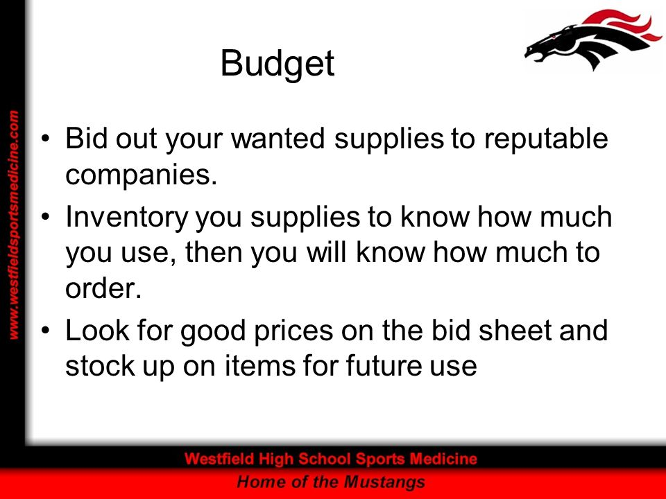 Budget Bid out your wanted supplies to reputable companies.
