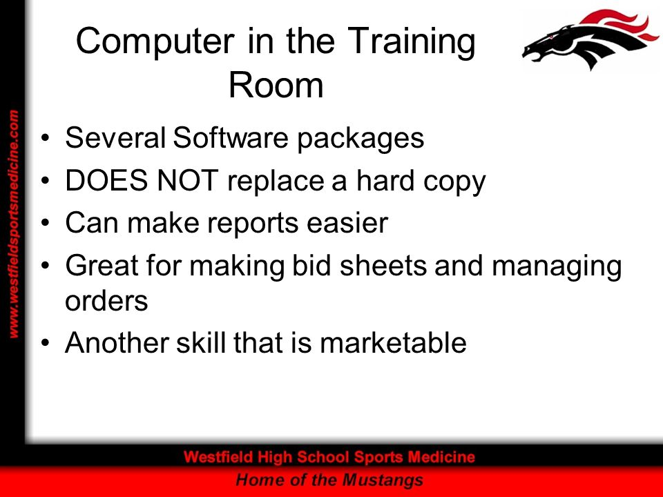 Computer in the Training Room Several Software packages DOES NOT replace a hard copy Can make reports easier Great for making bid sheets and managing orders Another skill that is marketable